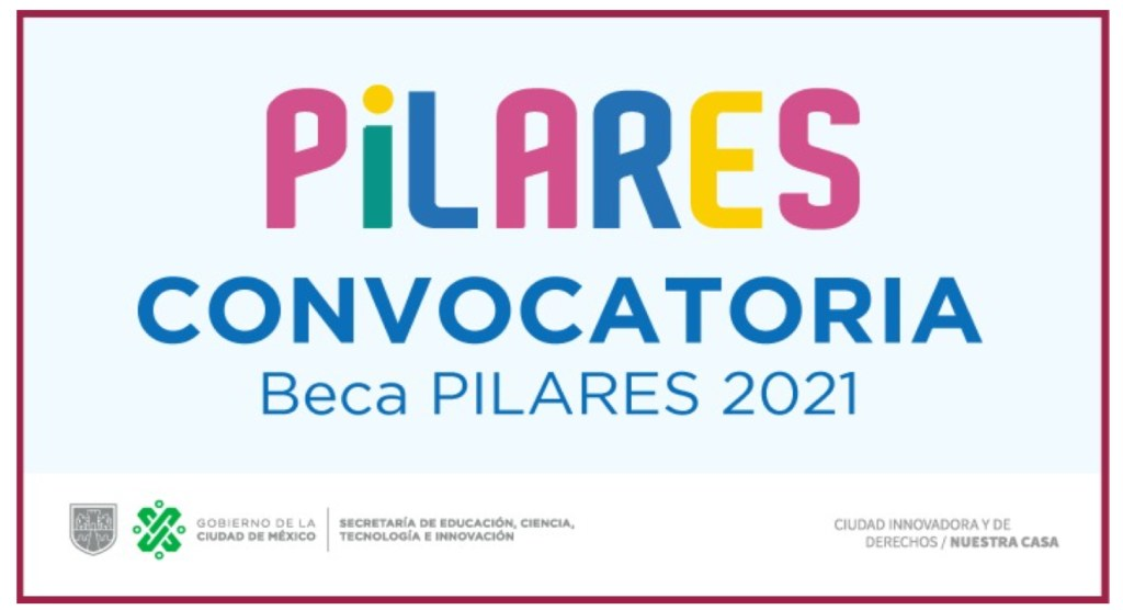 Beca CDMX Pilares 2021 || Cómo solicitarla, registro, requisitos y más